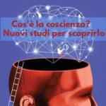 Cos'è la coscienza e dove si trova? La scienza cercherà di scoprirlo...