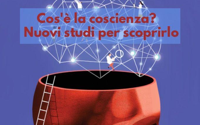 Nuovi studi sulla coscienza