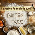 Glutine fa male a tutti? La risposta secondo una ricerca