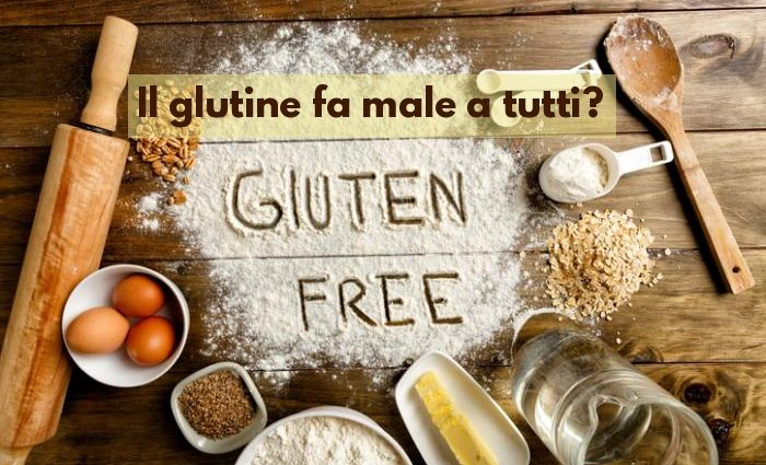 Glutine fa male o bene