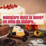 Mangiare dolci fa bene all'umore? Un falso mito da sfatare