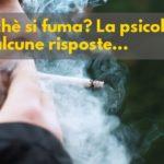 Perchè si fuma? La psicologia dà alcune risposte