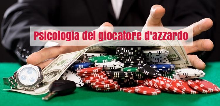 Psicologia giocatore azzardo