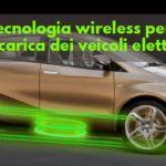 Ricarica veicoli elettrici senza fili e più veloce