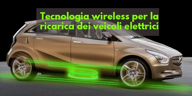 Ricarica veicoli elettrici wireless