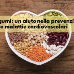 I legumi fanno bene alla salute del cuore