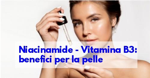 Niacinamide proprieta pelle
