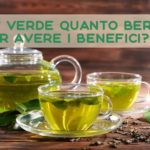Tè verde quanto berne per avere i benefici?