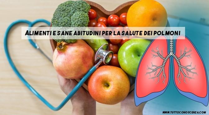 Alimenti per proteggere i polmoni