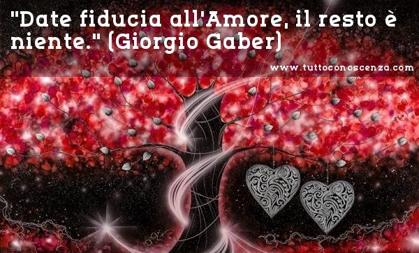 Frasi Piccolissime D Amore.Frasi E Aforismi Di Gaber Tutto E Conoscenza Blog News It From Bit