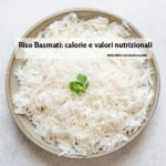 Riso Basmati: calorie e proprietà