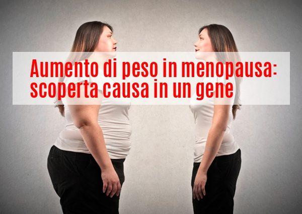 Aumento di peso in menopausa causa