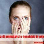 La paura delle malattie o nosofobia in psicologia