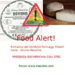 """Allerta alimentare oggi: Fratelli Carai Pecorino """"Divino"""" con escherichia coli"""
