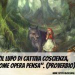 Proverbio: il lupo di cattiva coscienza come opera pensa