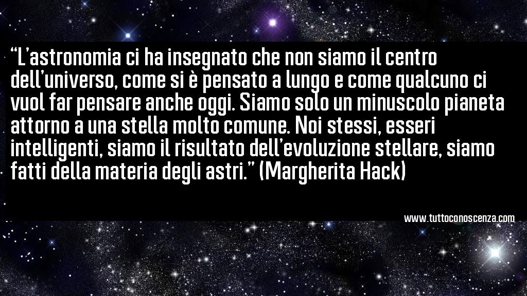 Frase di Margherita Hack Astronomia Universo
